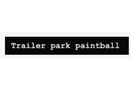 TRAILER PARK PAINTBALL